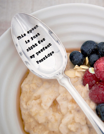 "Dried Dessert Spoon ""This spoon is just right for my perfect porridge"""