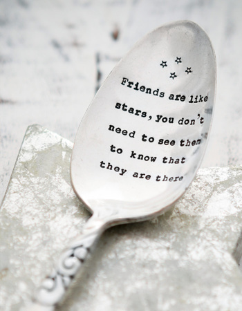 "Rugged Serving Spoon ""Friends Are Like Stars, You Do not Need To See To Know That They Are There"""