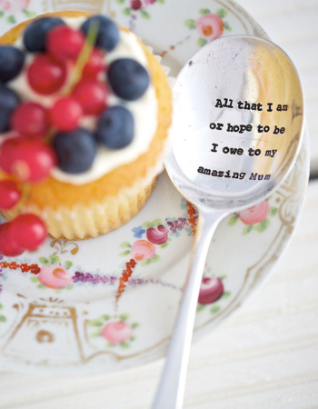 "Dried Dessert Spoon ""All That I Am or I Want to Be Owe to My Amazing Mum"""
